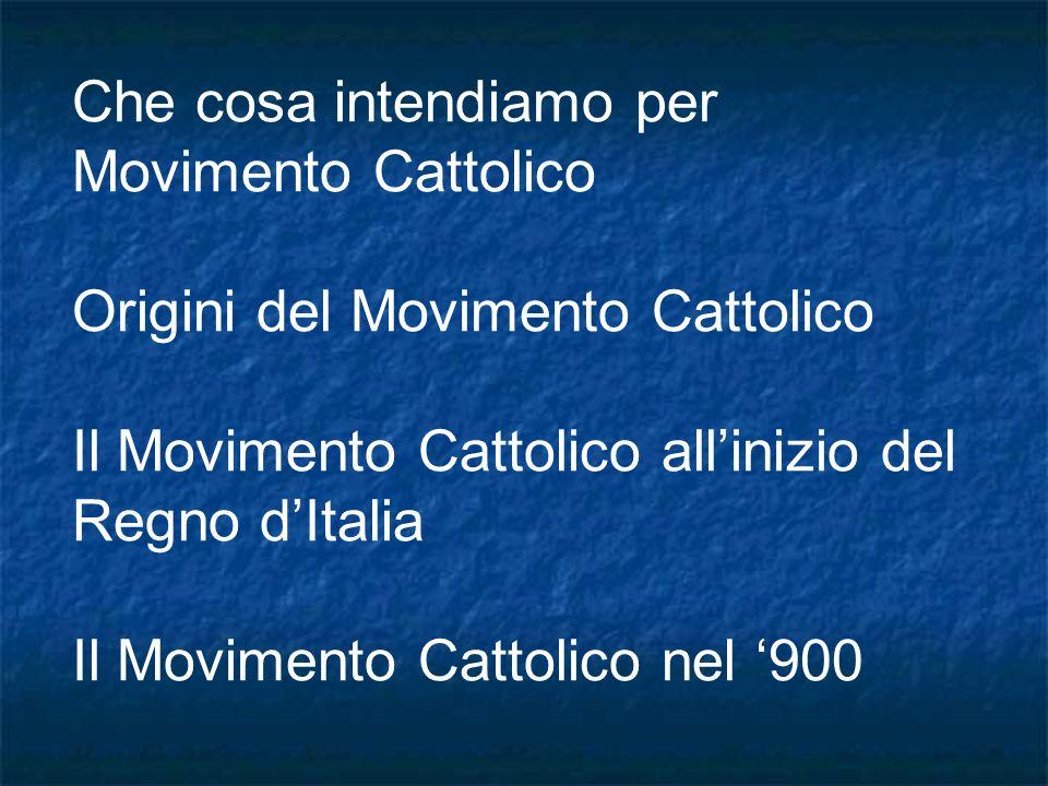 Che cosa intendiamo per Movimento Cattolico