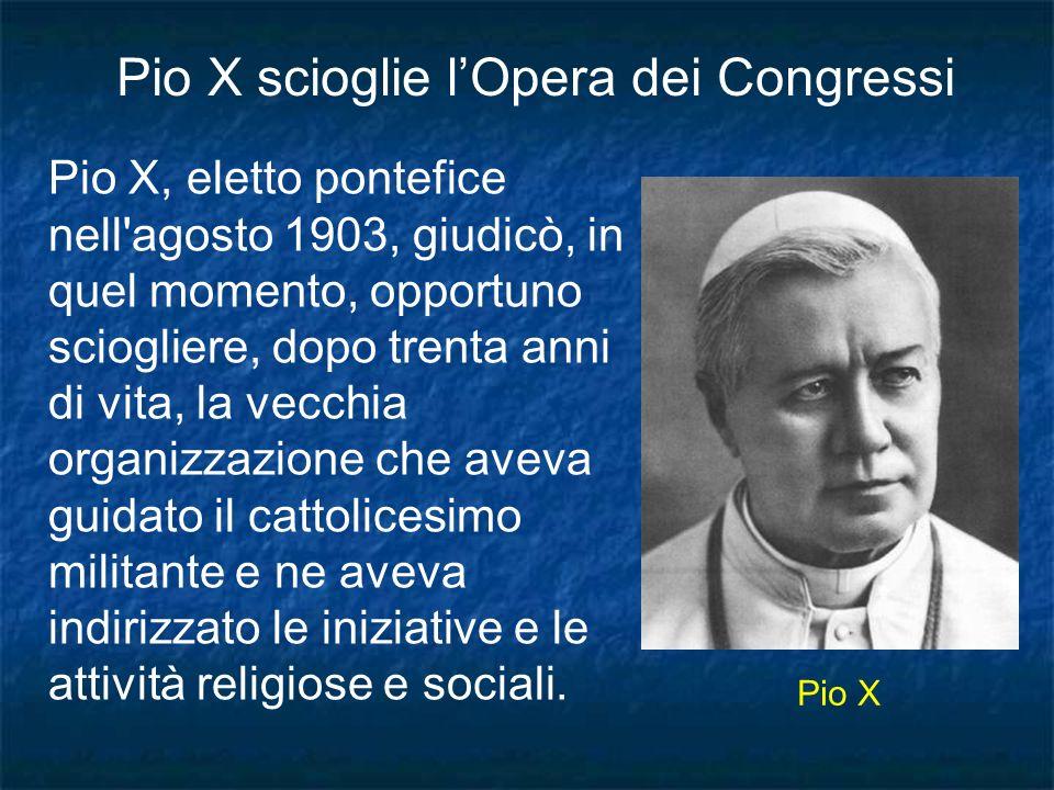Pio X scioglie l'Opera dei Congressi