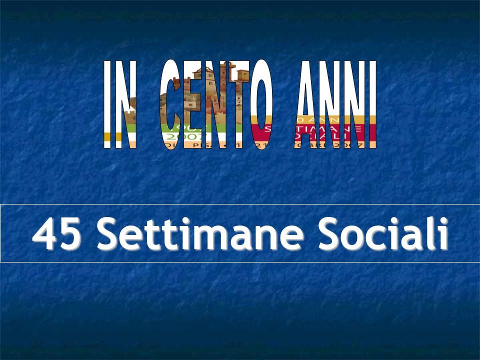 IN CENTO ANNI 45 Settimane Sociali