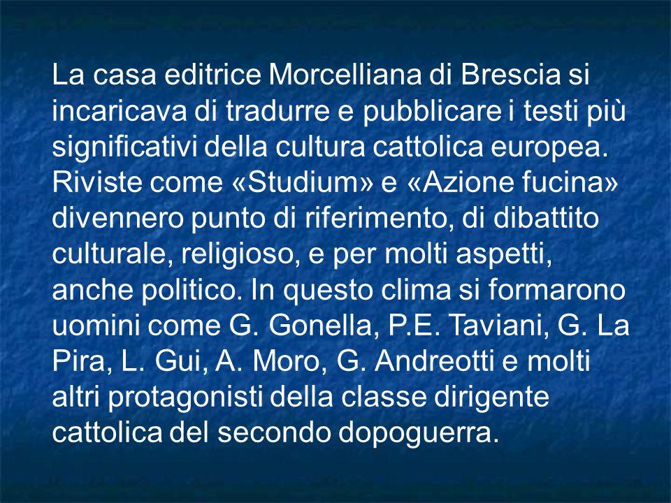 La casa editrice Morcelliana di Brescia si incaricava di tradurre e pubblicare i testi più significativi della cultura cattolica europea.