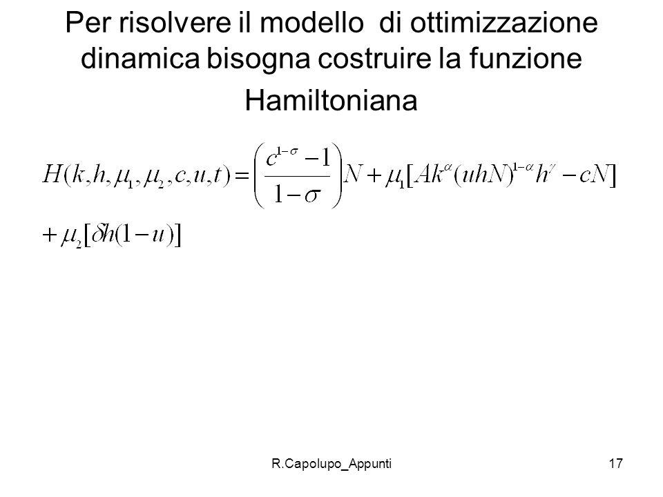 Per risolvere il modello di ottimizzazione dinamica bisogna costruire la funzione Hamiltoniana