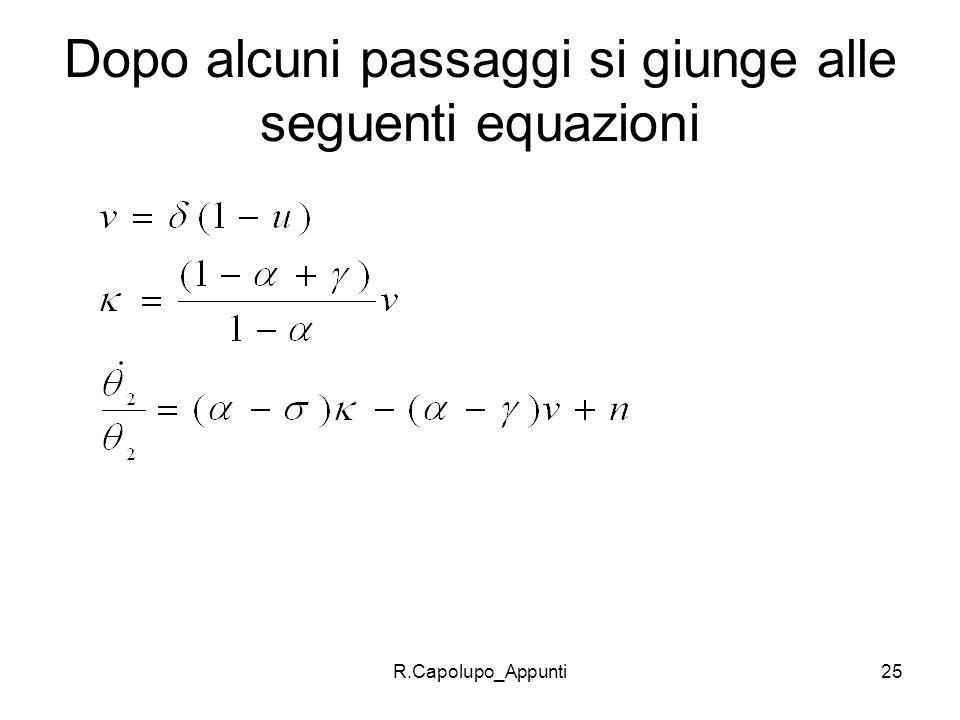 Dopo alcuni passaggi si giunge alle seguenti equazioni