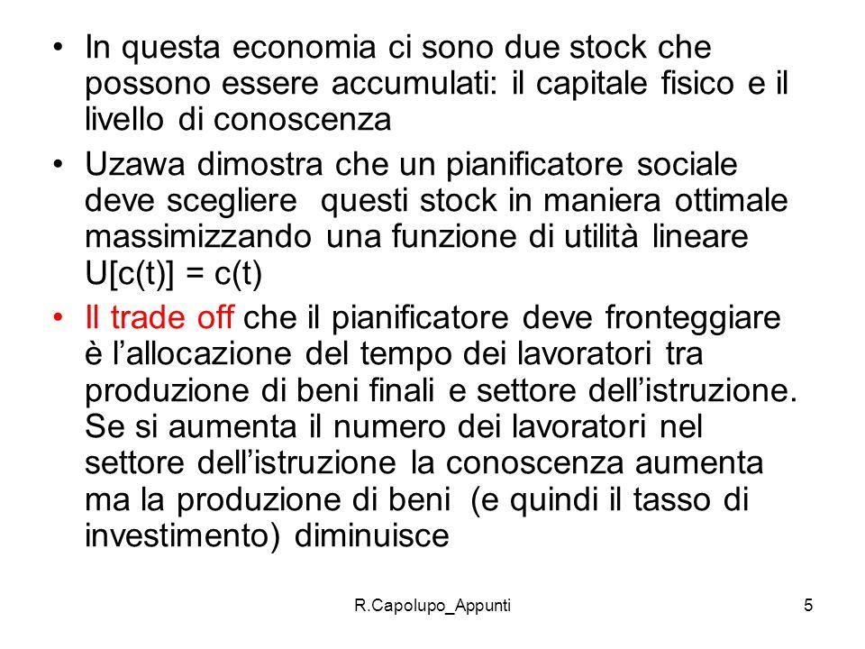 In questa economia ci sono due stock che possono essere accumulati: il capitale fisico e il livello di conoscenza