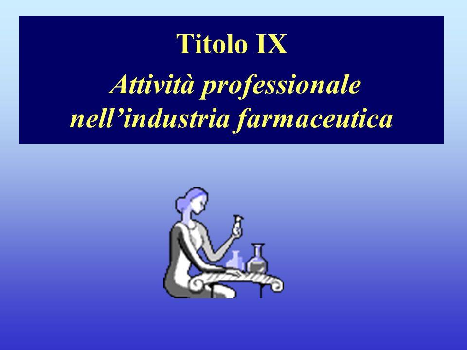 Titolo IX Attività professionale nell'industria farmaceutica