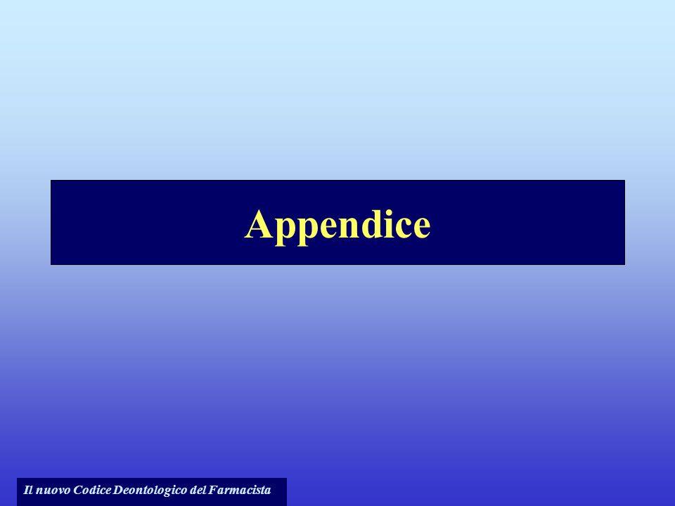 Appendice Il nuovo Codice Deontologico del Farmacista