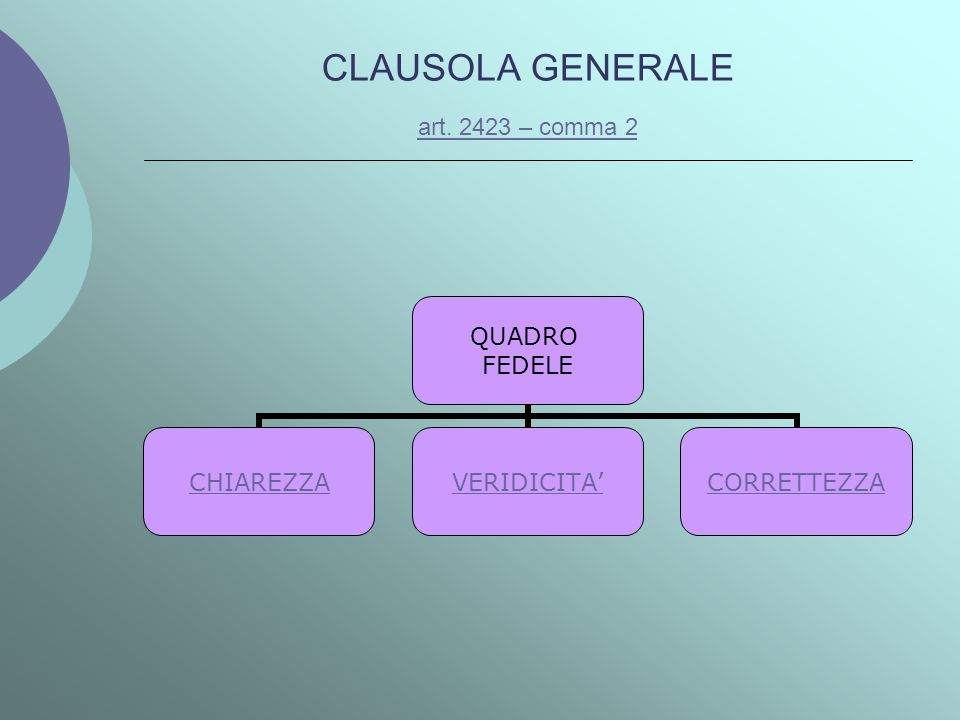 CLAUSOLA GENERALE art. 2423 – comma 2