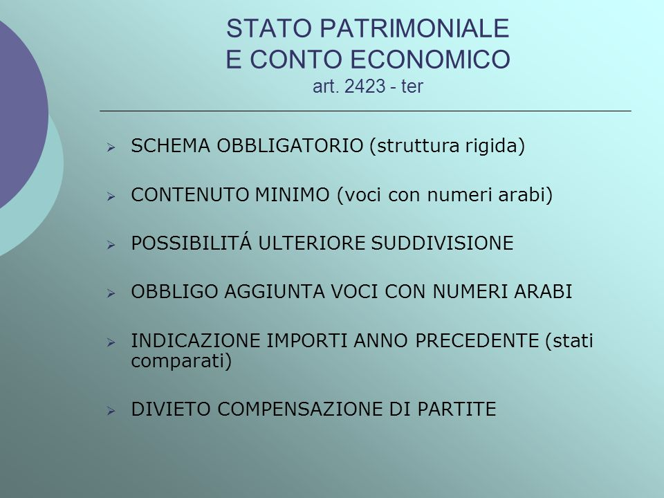 STATO PATRIMONIALE E CONTO ECONOMICO art. 2423 - ter
