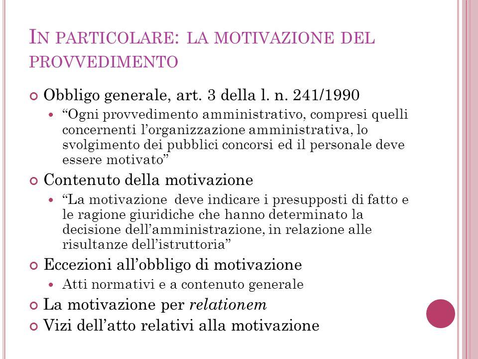 In particolare: la motivazione del provvedimento