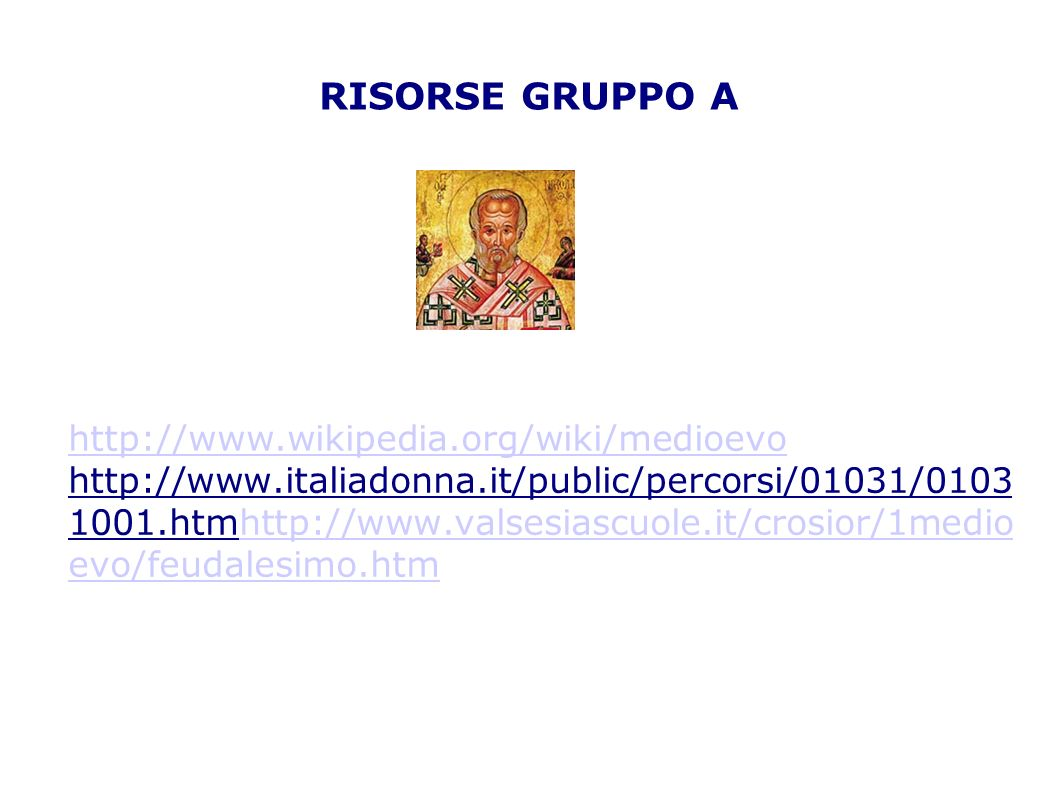 RISORSE GRUPPO A http://www.wikipedia.org/wiki/medioevo