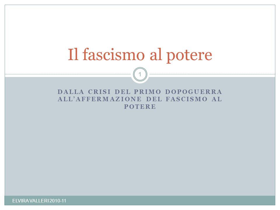Il fascismo al potere Dalla crisi del primo dopoguerra all'affermazione del fascismo al potere.