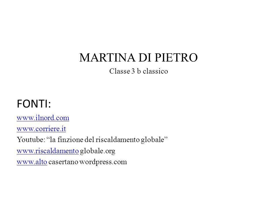 MARTINA DI PIETRO FONTI: Classe 3 b classico www.ilnord.com