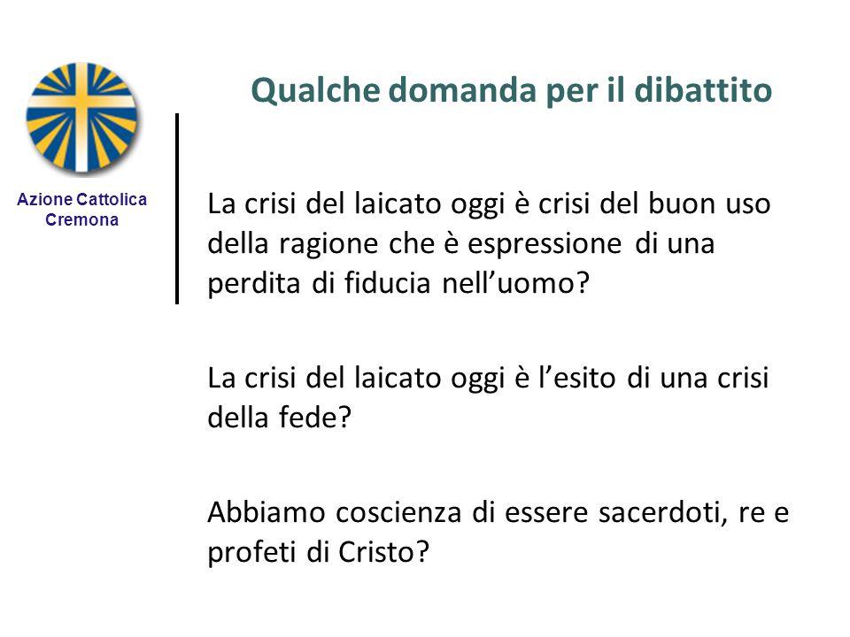 Qualche domanda per il dibattito Azione Cattolica Cremona