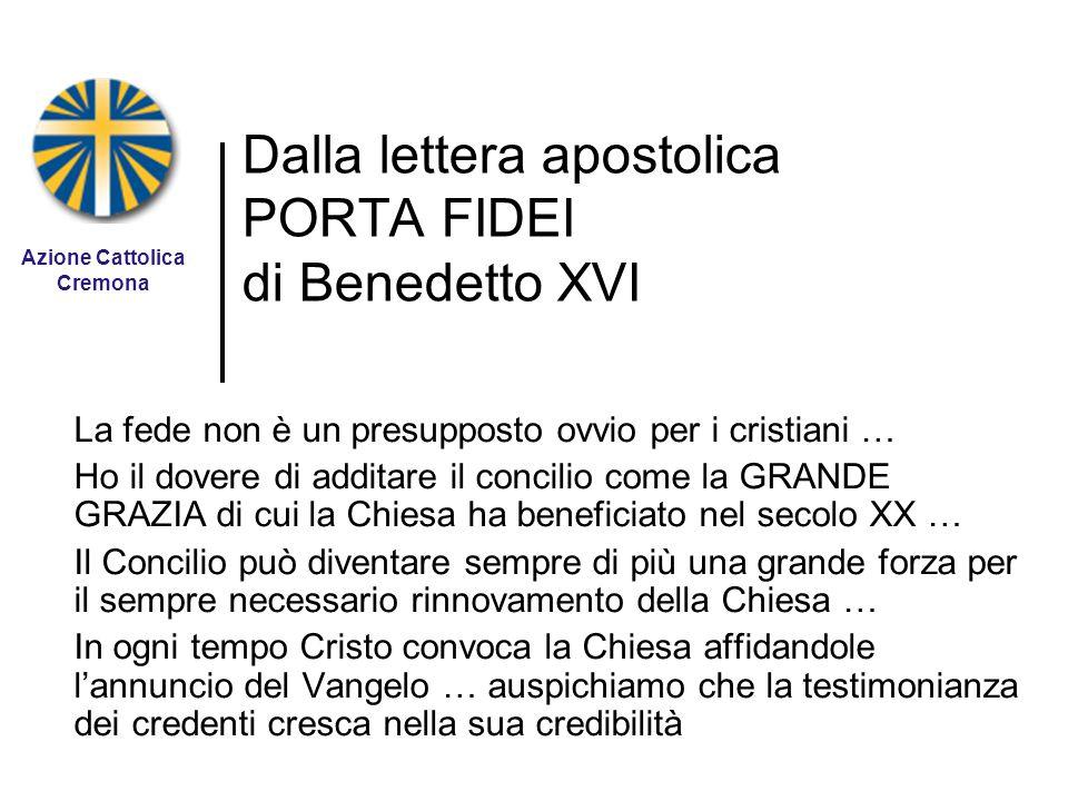 Dalla lettera apostolica PORTA FIDEI di Benedetto XVI