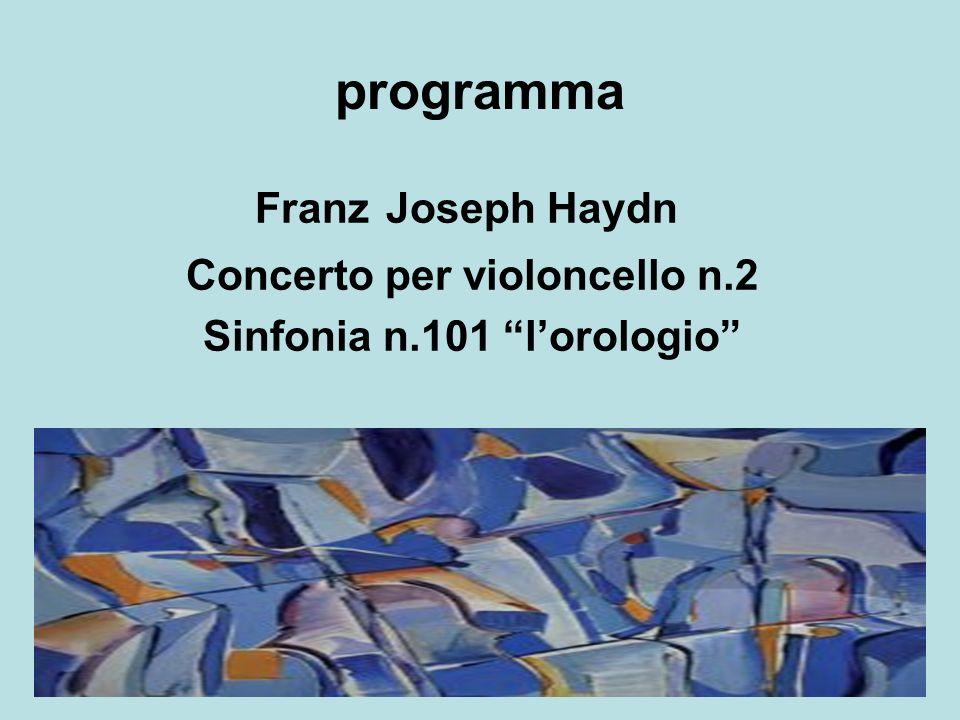 Concerto per violoncello n.2 Sinfonia n.101 l'orologio