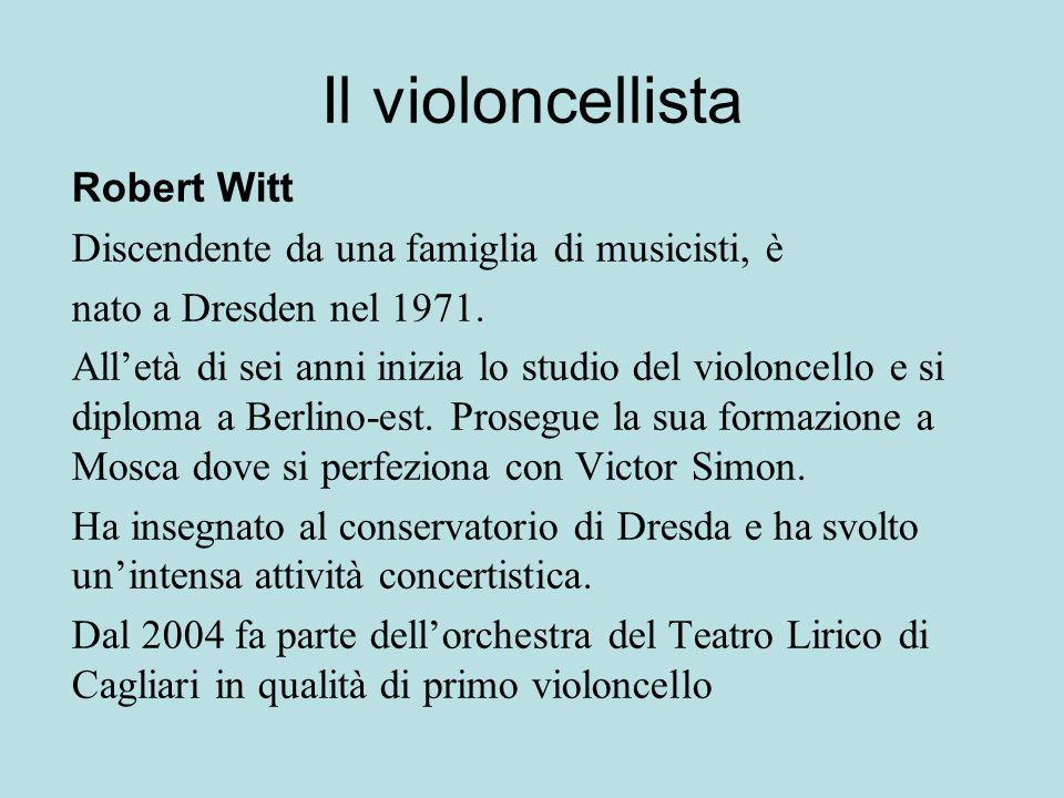 Il violoncellista Robert Witt