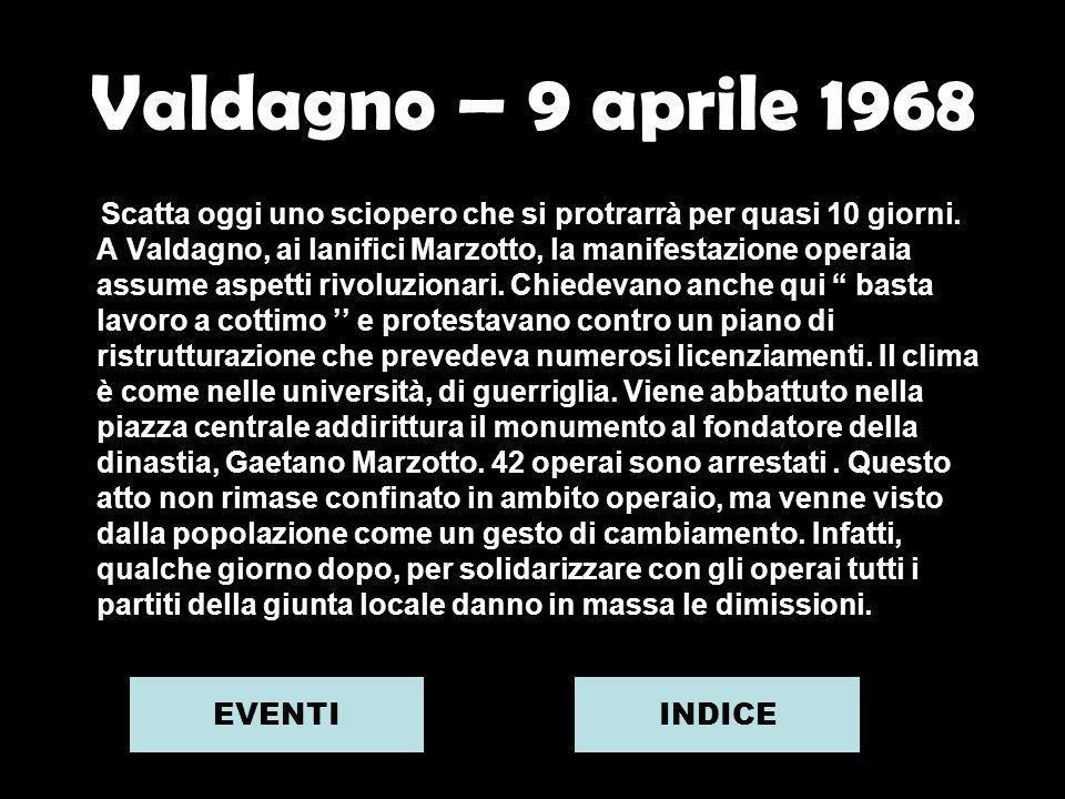 Valdagno – 9 aprile 1968 EVENTI INDICE