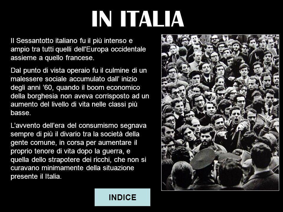 IN ITALIA Il Sessantotto italiano fu il più intenso e ampio tra tutti quelli dell Europa occidentale assieme a quello francese.