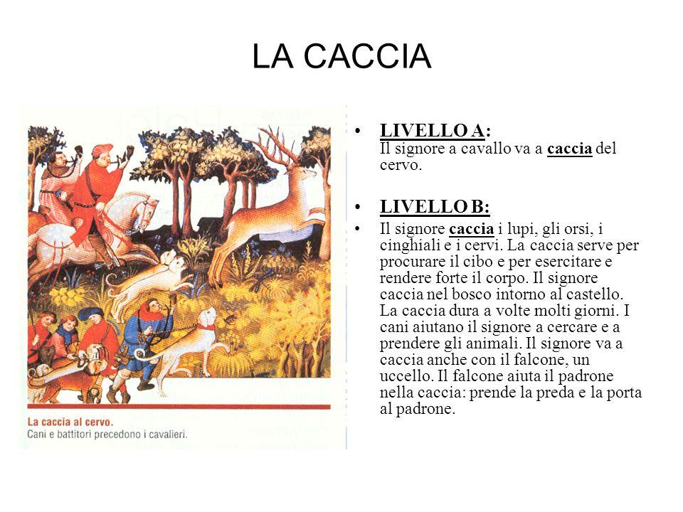 LA CACCIA LIVELLO A: Il signore a cavallo va a caccia del cervo.