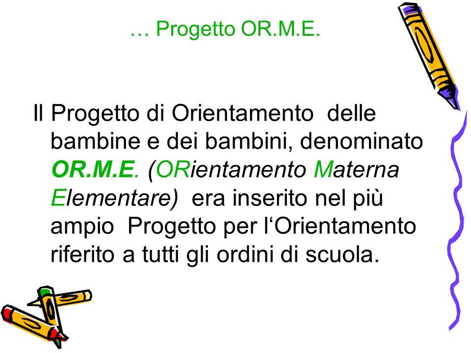 … Progetto OR.M.E.