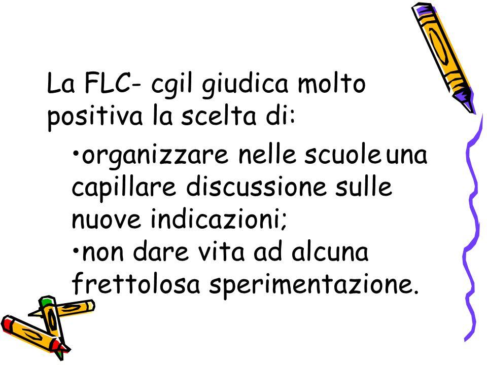 La FLC- cgil giudica molto positiva la scelta di: