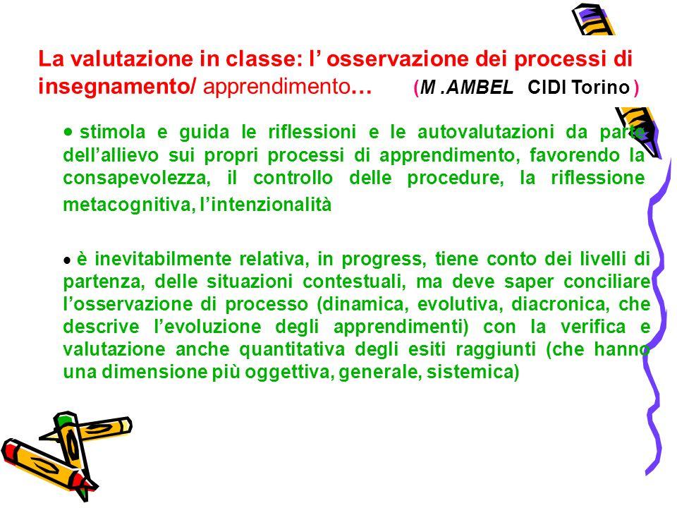 La valutazione in classe: l' osservazione dei processi di insegnamento/ apprendimento… (M .AMBEL CIDI Torino )