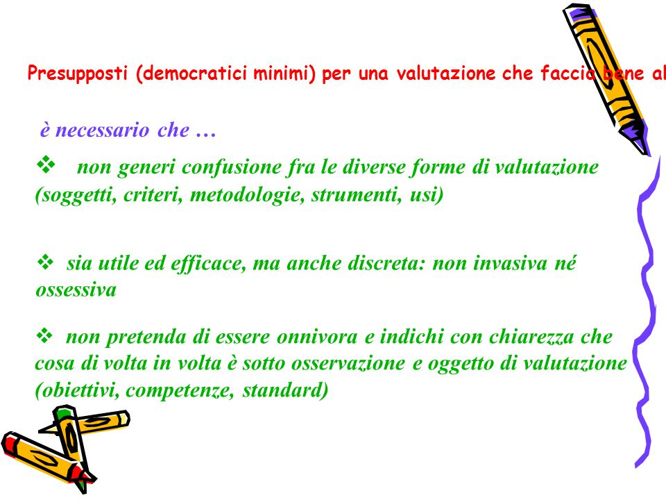 Presupposti (democratici minimi) per una valutazione che faccia bene alla scuola (e al sistema) riflessioni di M AMBEL (CIDI Torino)
