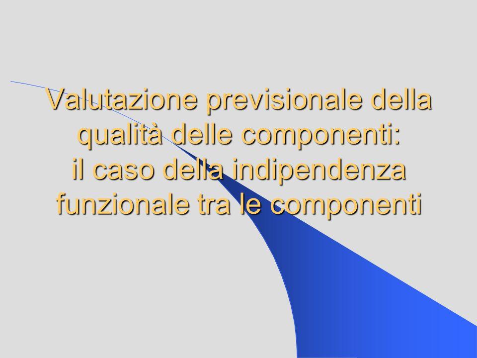 Valutazione previsionale della qualità delle componenti: il caso della indipendenza funzionale tra le componenti