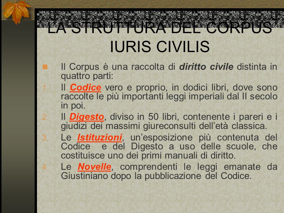 LA STRUTTURA DEL CORPUS IURIS CIVILIS