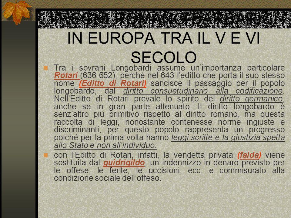 I REGNI ROMANO-BARBARICI IN EUROPA TRA IL V E VI SECOLO