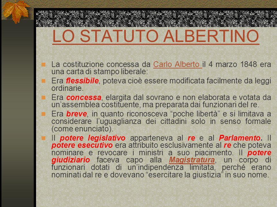 LO STATUTO ALBERTINOLa costituzione concessa da Carlo Alberto il 4 marzo 1848 era una carta di stampo liberale: