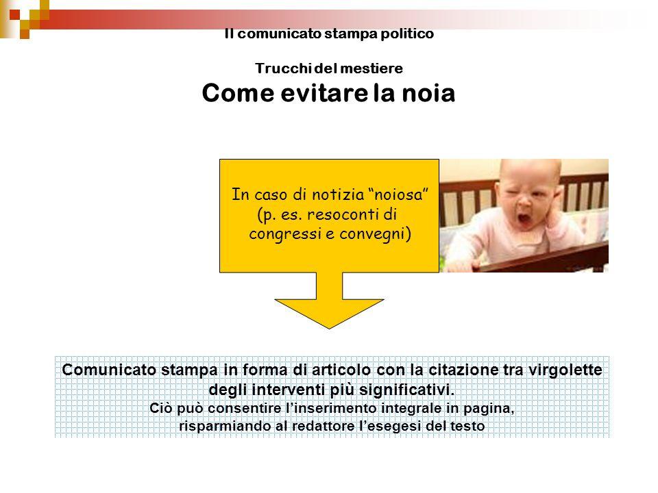 In caso di notizia noiosa (p. es. resoconti di congressi e convegni)