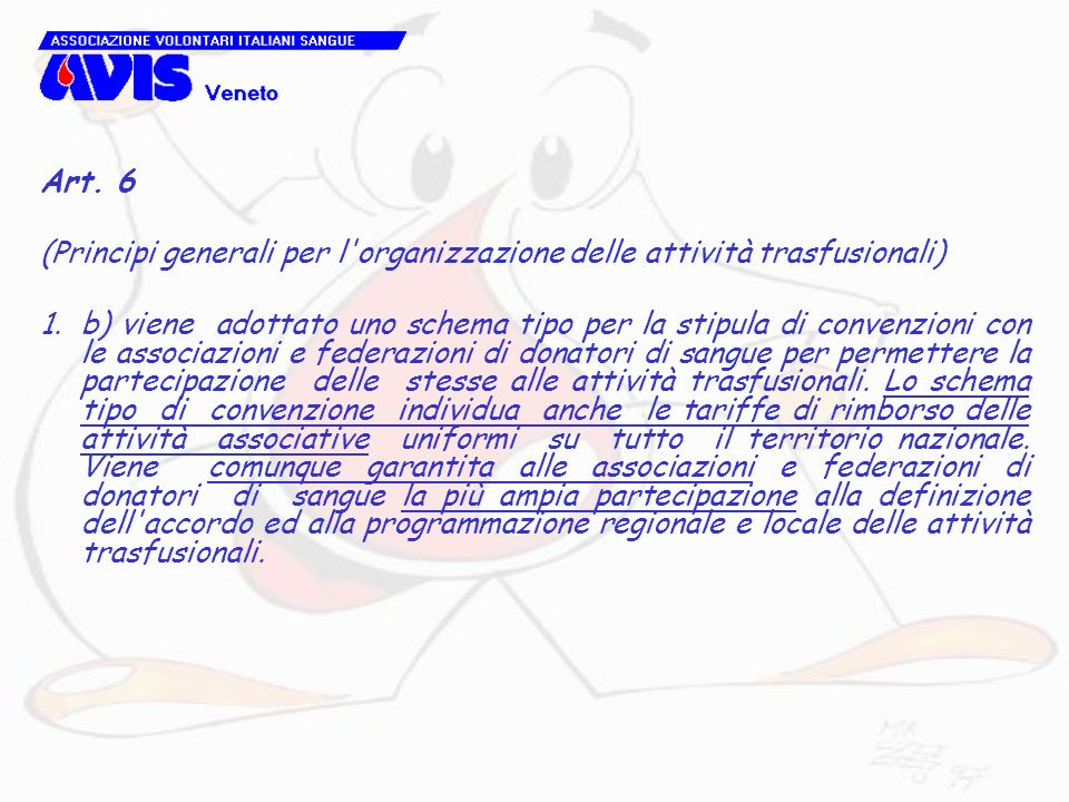 Art. 6(Principi generali per l organizzazione delle attività trasfusionali)