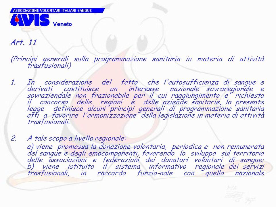 Art. 11 (Principi generali sulla programmazione sanitaria in materia di attività trasfusionali)