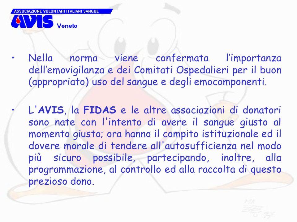Nella norma viene confermata l'importanza dell'emovigilanza e dei Comitati Ospedalieri per il buon (appropriato) uso del sangue e degli emocomponenti.
