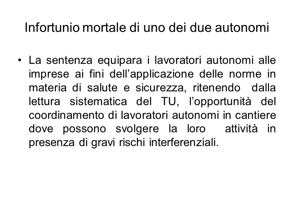 Infortunio mortale di uno dei due autonomi