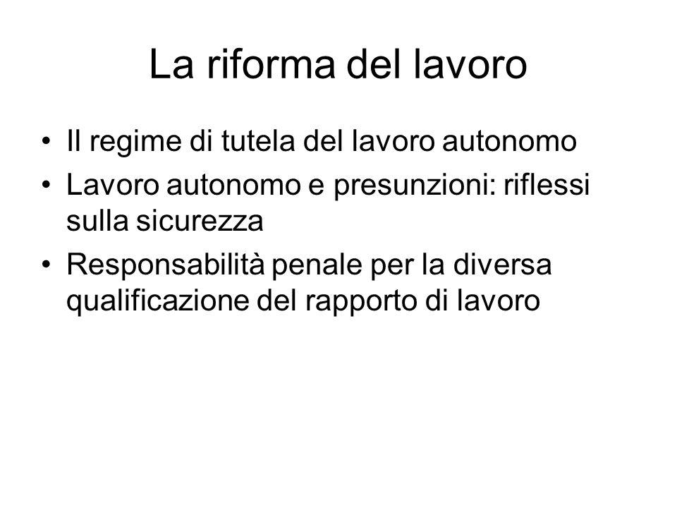 La riforma del lavoro Il regime di tutela del lavoro autonomo