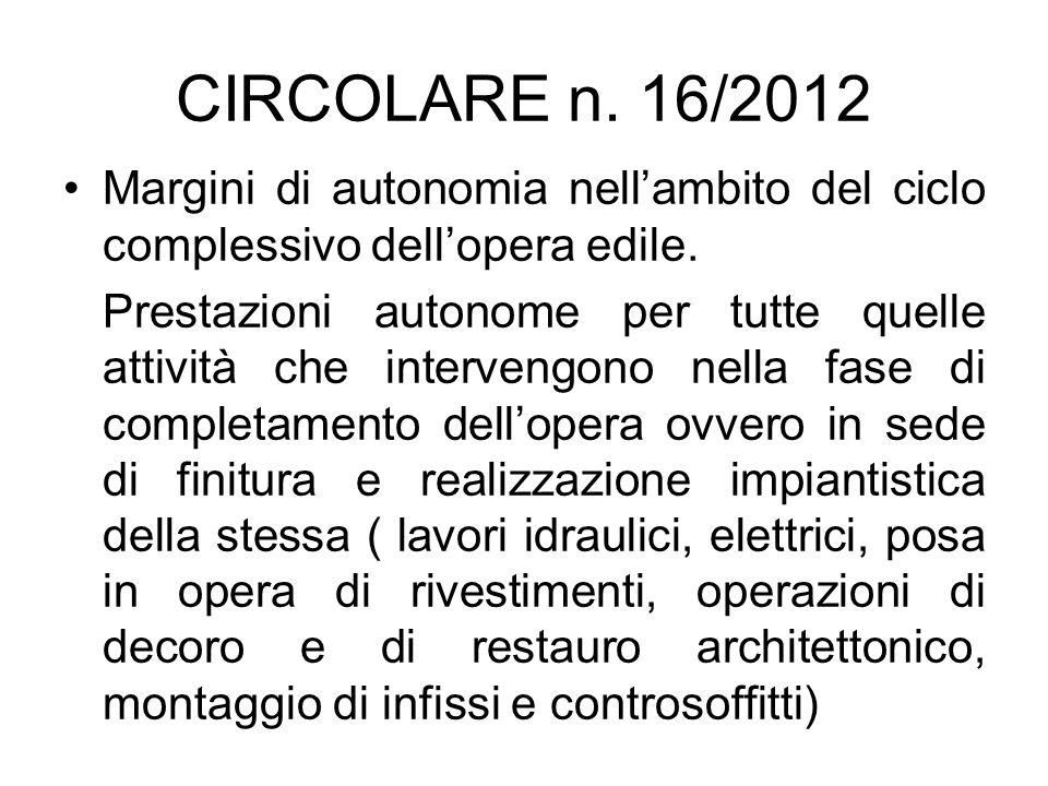 CIRCOLARE n. 16/2012 Margini di autonomia nell'ambito del ciclo complessivo dell'opera edile.
