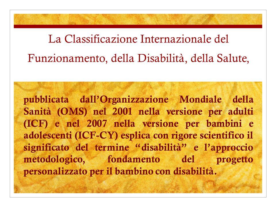 La Classificazione Internazionale del Funzionamento, della Disabilità, della Salute,