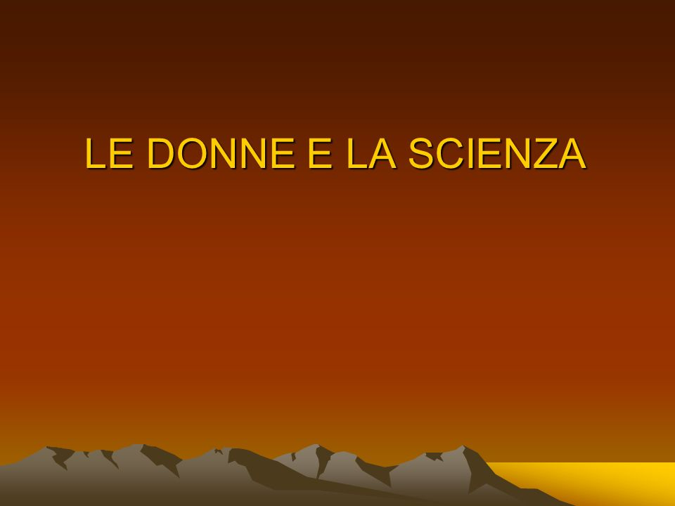 LE DONNE E LA SCIENZA