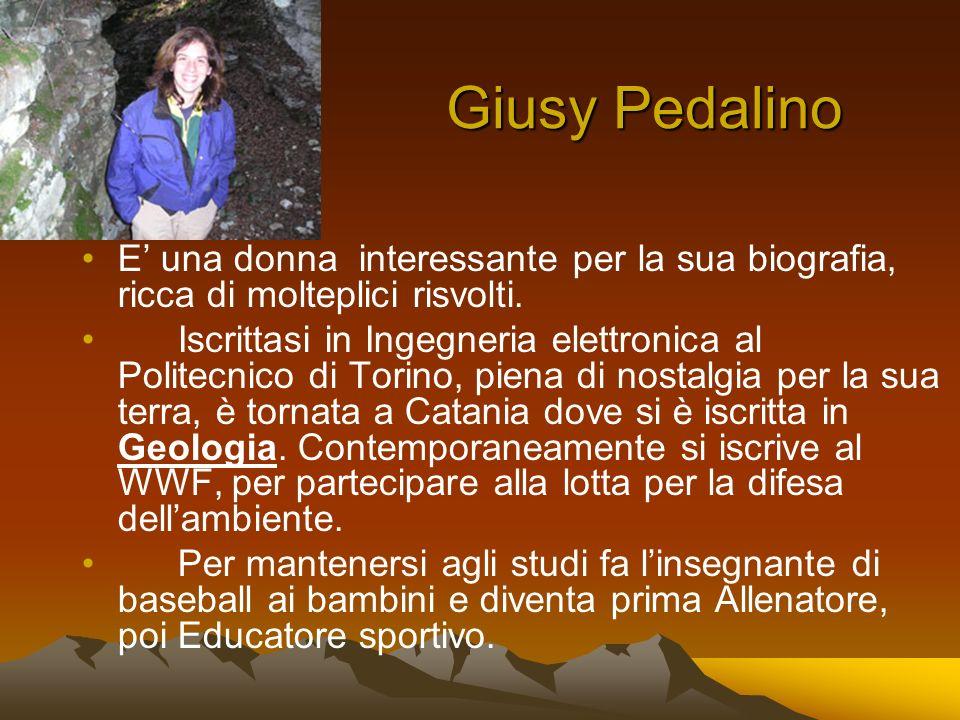 Giusy Pedalino E' una donna interessante per la sua biografia, ricca di molteplici risvolti.