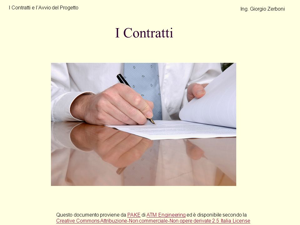 I Contratti I Contratti e l'Avvio del Progetto Ing. Giorgio Zerboni