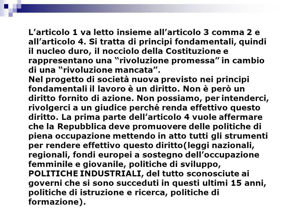 L'articolo 1 va letto insieme all'articolo 3 comma 2 e all'articolo 4