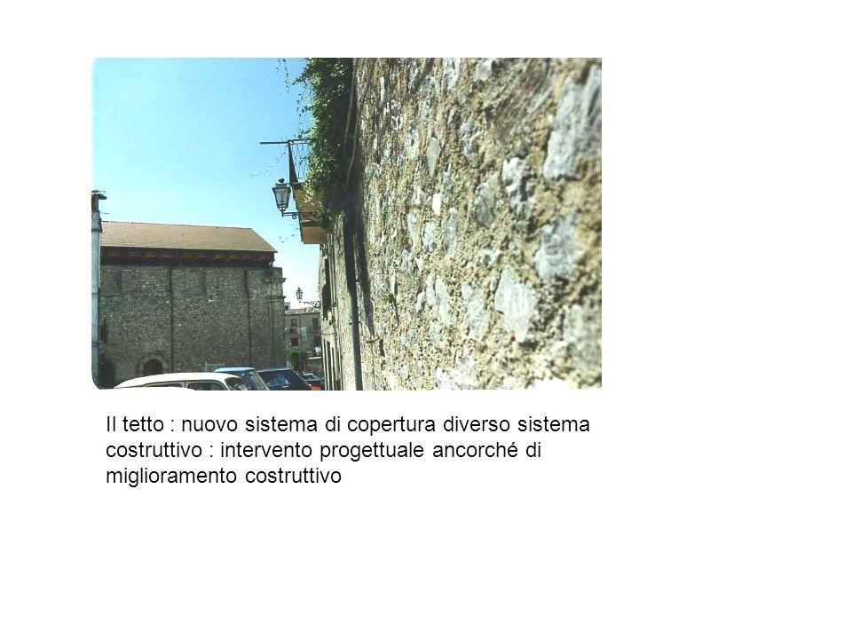 Il tetto : nuovo sistema di copertura diverso sistema costruttivo : intervento progettuale ancorché di miglioramento costruttivo