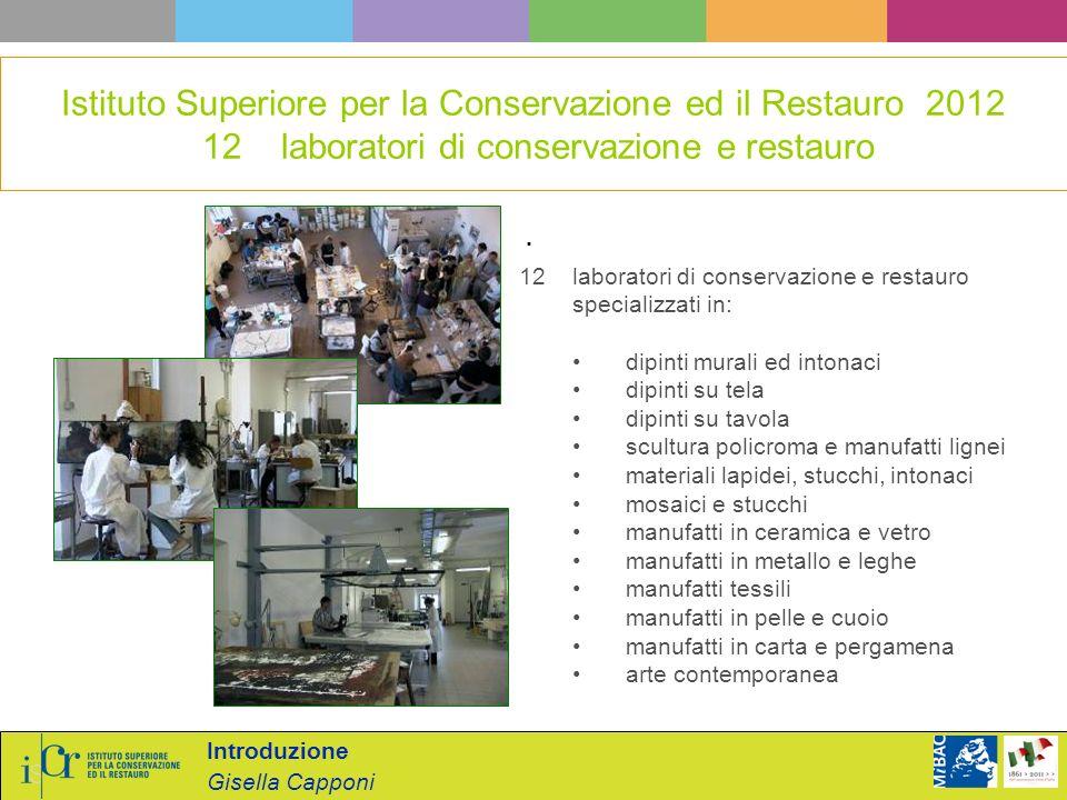 Istituto Superiore per la Conservazione ed il Restauro 2012 12 laboratori di conservazione e restauro