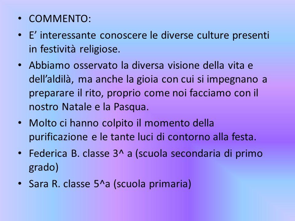 COMMENTO:E' interessante conoscere le diverse culture presenti in festività religiose.