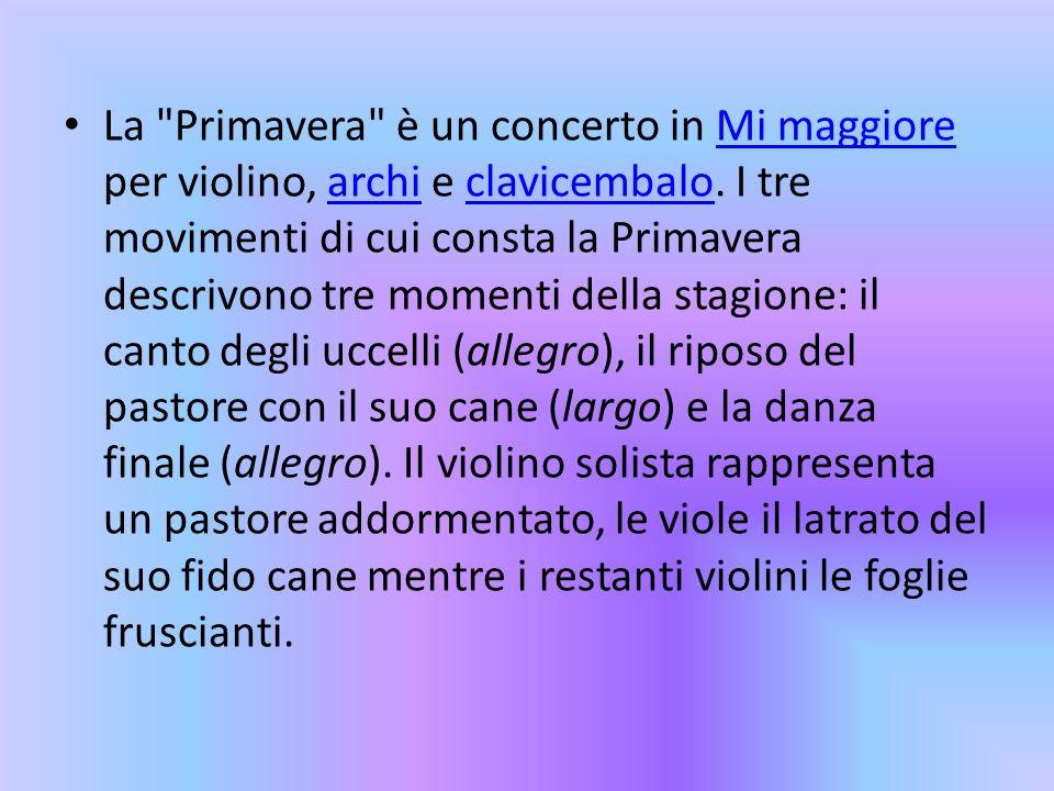 La Primavera è un concerto in Mi maggiore per violino, archi e clavicembalo.