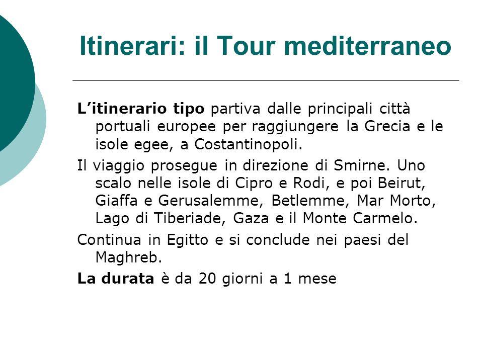 Itinerari: il Tour mediterraneo