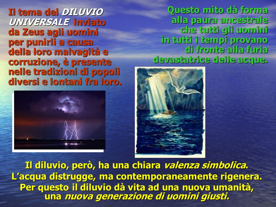 Il diluvio, però, ha una chiara valenza simbolica.