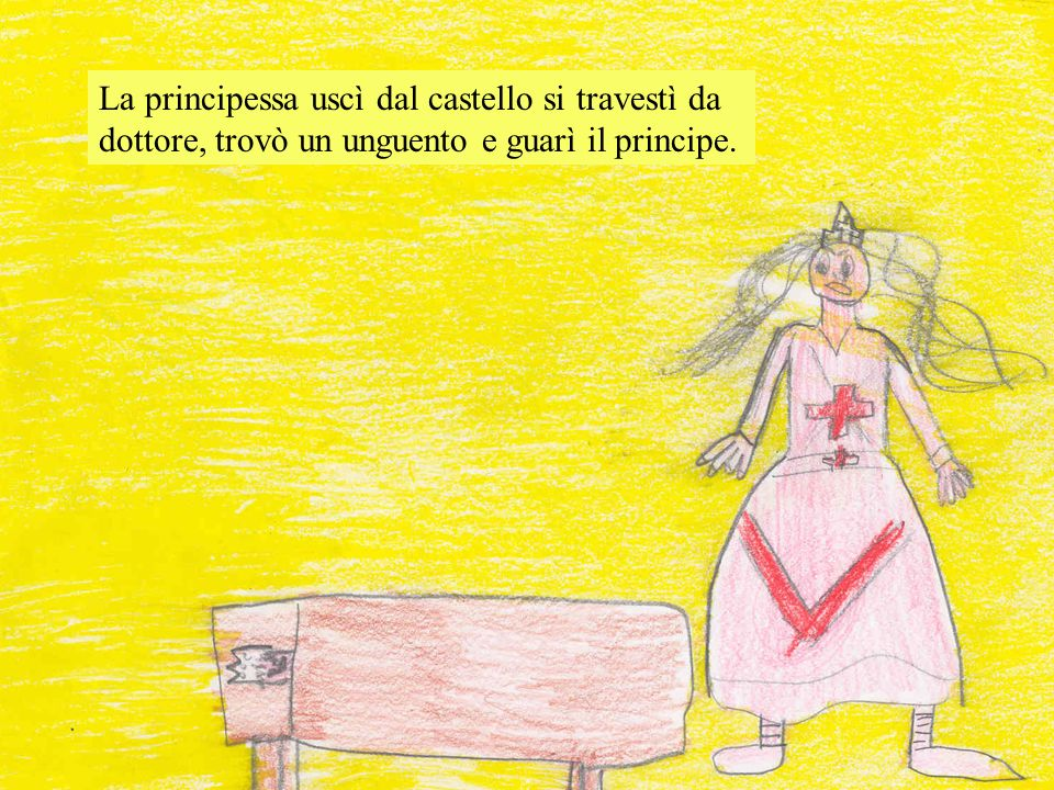 La principessa uscì dal castello si travestì da dottore, trovò un unguento e guarì il principe.
