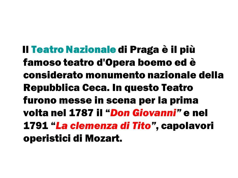 Il Teatro Nazionale di Praga è il più famoso teatro d Opera boemo ed è considerato monumento nazionale della Repubblica Ceca.